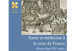 Santé et médecine à la cour de France